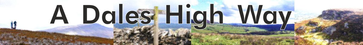 A Dales High Way Walk: a 90 mile walk across the glorious high country of the Yorkshire Dales